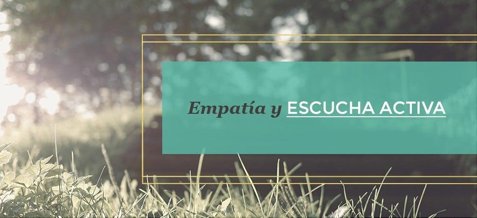Empatía y Escucha Activa